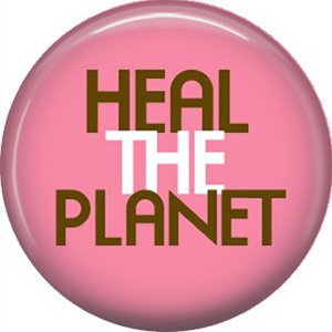 1 Inch Heal the Planet on Pink Background, Ecology Button Badge Pin - 1332