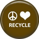 1 Inch Peace Love Recycle on Brown Background, Ecology Button Badge Pin - 1341