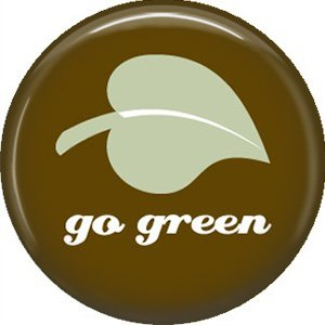 1 Inch Go Green Leaf on Brown Background, Ecology Button Badge Pin - 1348