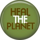 1 Inch Heal the Planet on Green Background, Ecology Button Badge Pin - 1352