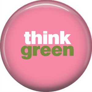 1 Inch Think Green on Pink Background, Ecology Button Badge Pin - 1353