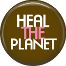 1 Inch Heal the Planet, Ecology Button Badge Pin - 1354