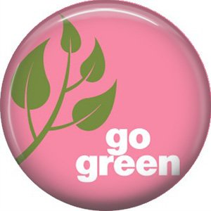 1 Inch Go Green on Pink Background, Ecology Button Badge Pin - 1365