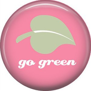 1 Inch Green Leaf with Go Green on Pink Background, Ecology Button Badge Pin - 1367