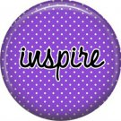 Inspire on Purple Polka Dot Background, Inspirational Phrases Pinback Button Badge - 1378