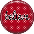 Believe on Red Polka Dot Background, Inspirational Phrases Pinback Button Badge - 1384