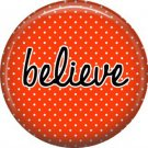Believe on Red Polka Dot Background, Inspirational Phrases Pinback Button Badge - 1390