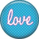 Love on Blue Polka Dot Background, Inspirational Phrases Pinback Button Badge - 1393