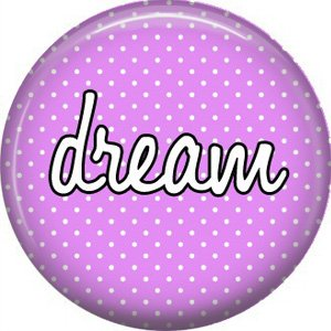 Dream on Lavender Polka Dot Background, Inspirational Phrases Pinback Button Badge - 1395