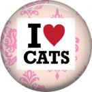 I Love Cats, Cat is Love 1 Inch Pinback Button Badge Pin - 6170