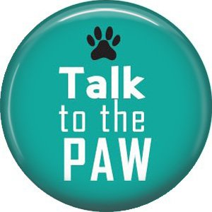 Talk to the Paw, Cat is Love 1 Inch Pinback Button Badge Pin - 6173