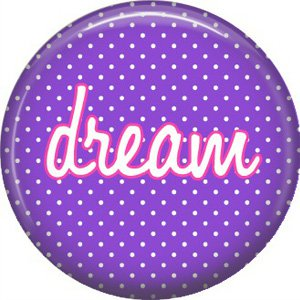 Dream on Purple Polka Dot Background, Inspirational Phrases Pinback Button Badge - 1400