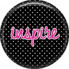 Inspire on Black Polka Dot Background, Inspirational Phrases Pinback Button Badge - 1402