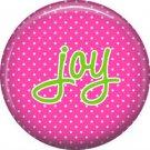 Joy on Fucshia Polka Dot Background, Inspirational Phrases Pinback Button Badge - 1406