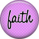 Faith on Lavender Polka Dot Background, Inspirational Phrases Pinback Button Badge - 1409