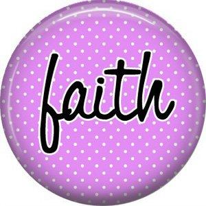 Faith on Lavender Polka Dot Background, Inspirational Phrases Pinback Button Badge - 1409