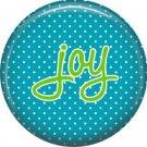 Joy on Blue Polka Dot Background, Inspirational Phrases Pin Back Button Badge - 1411