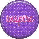 Inspire on Purple Polka Dot Background, Inspirational Phrases Pin Back Button Badge - 1412
