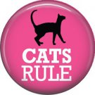 Cats Rule on Pink, Cat is Love 1 Inch Pinback Button Badge Pin - 6191