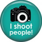 I Shoot People! on Turquoise Background, 1 Inch Photography Crafts Button Badge Pinback - 1424