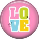 Love in Pastel Colors, 1 Inch Button Badge Pin of Fun Phrases - 1528