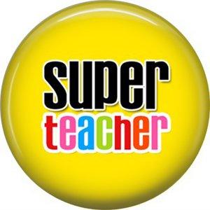 1 Inch Super Teacher on Yellow Background, Teacher Appreciation Button Badge Pin - 0840