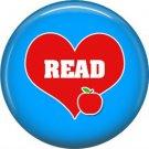 1 Inch Read, Teacher Appreciation Button Badge Pin - 0848