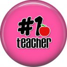 1 Inch #1 Teacher, Teacher Appreciation Button Badge Pin - 0856