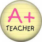 1 Inch A+ in Pink, Teacher Appreciation Button Badge Pin - 0877