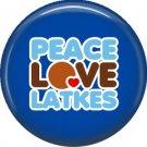 Peace Love Latkes on Dark Blue Background, 1 Inch Happy Hannukkah Pinback Button Badge - 3056