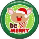 Be Merry Reindeer, 1 Inch Be Merry Pinback Button Badge Pin - 3043