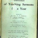 Outlines of Teaching Sermons, Rev. Hudson, Foreword by The Archbishop of York c.1932