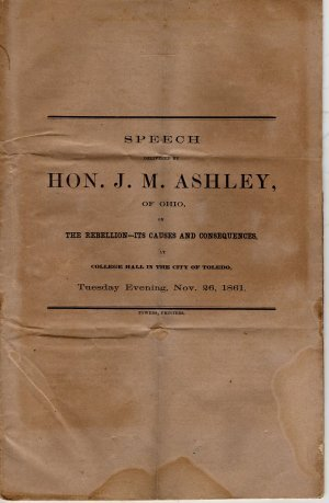 Anti-Slavery Speech, The Rebellion, Its Causes & Consequences, J. M. Ashley c.1861
