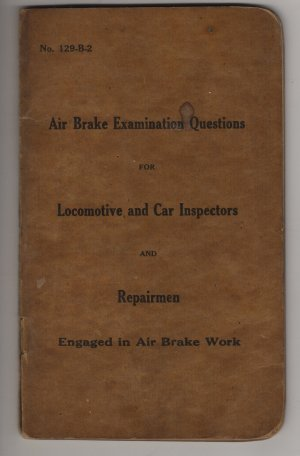 Pennsylvania Railroad Air Brake Exam Questions Book c.1916