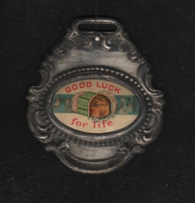 Good Luck Bread Watch Fob Giveaway, Good Luck For Life c.1900