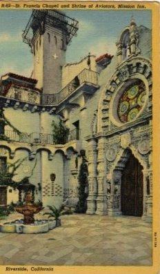 Riverside California Postcard, St. Francis of Assisi Chapel & Shrine of Aviators, Mission Inn c.1939