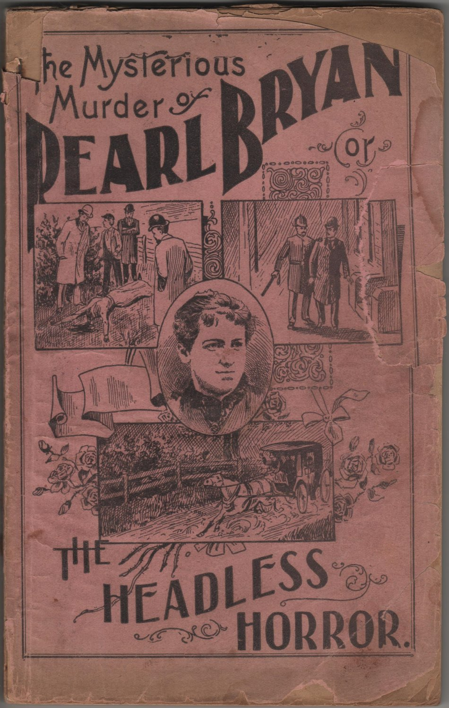 Fort Thomas Tragedy, The Mysterious Murder of Pearl Bryan, Cincinnati Ohio c.1897
