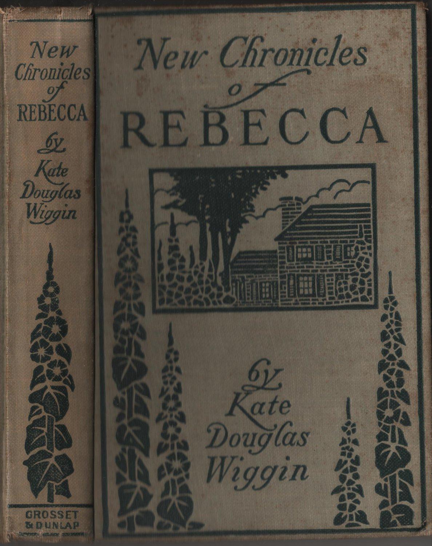New Chronicles of Rebecca K.D. Wiggin c.1907