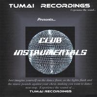 TUMAI RECORDINGS Presents Club Instrumentals