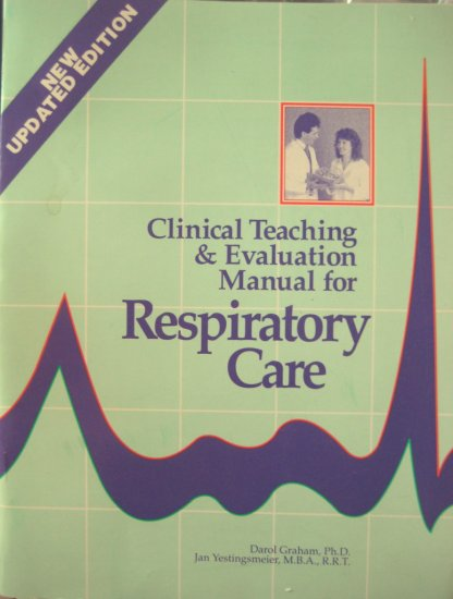 CLINICAL Teaching & Evaluation MANUAL Respiratory Care