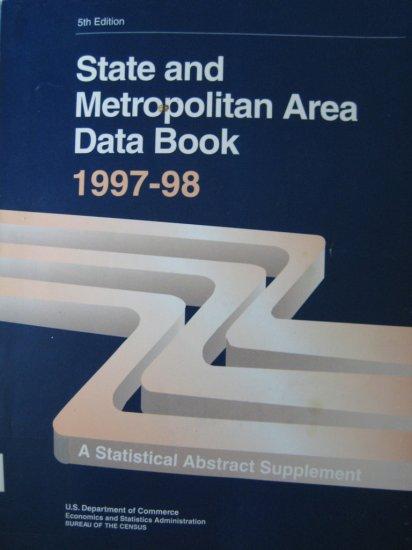State & Metropolitan AREA DATA BOOK 1997-98, Bur.Census