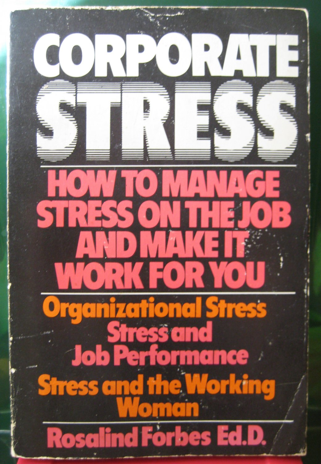 CORPORATE STRESS How to Manage Stress on the Job..R. Forbes 1st FIRST ED Dolphin
