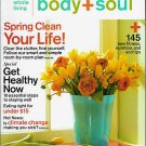 BODY + SOUL MAGAZINE APRIL 2009 SPRING CLEAN YOUR LIFE!