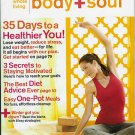 BODY + SOUL MAGAZINE JAN / FEBRUARY 2009 A NEW YOU!