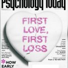 PSYCHOLOGY TODAY MAG. FEB/2010 FIRST LOVE, FIRST LOSS