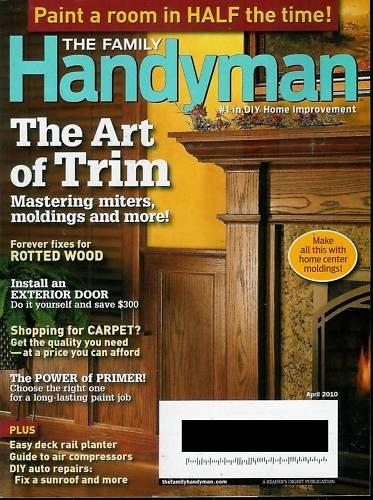 THE FAMILY HANDYMAN MAGAZINE APRIL 2010 THE ART OF TRIM
