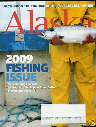 ALASKA  MAGAZINE APRIL 2009 FISHING ISSUE