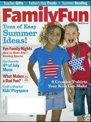 FAMILY FUN MAGAZINE JUNE / JULY 2009