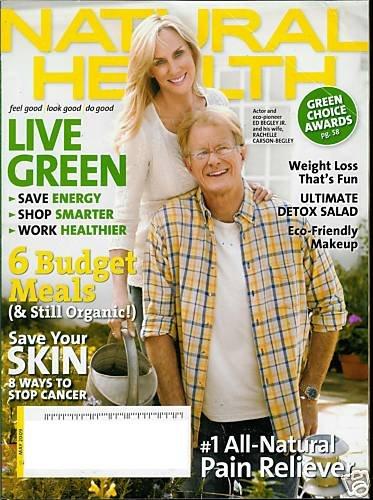 NATURAL HEALTH MAGAZINE  MAY 2009 ED BEGLEY JR., RACHEL CARSON