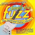 The Guitars That Rule the World: Smell the Fuzz - Va...